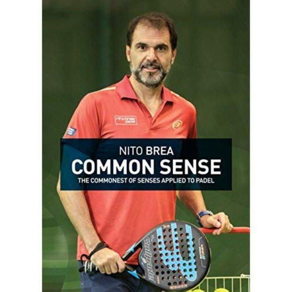 NITO BREA COMMON SENSE: The commonest of senses applied to padel